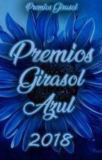 PREMIOS GIRASOL AZUL 2018. |CERRADO| by PremiosGirasolAzul