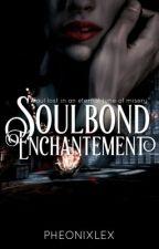 enchantement - SOULBOND I̲̅ || SS/HG ✔️ by PhoenixLex