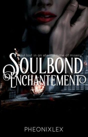 enchantement - SOULBOUND I̲̅ || SS/HG ✔️