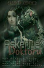 ASKERİYE DOKTORU by Yaseminzdemir293