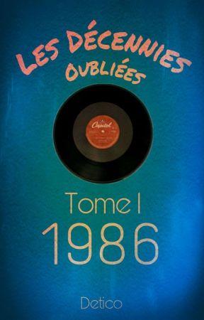 Les Décennies Oubliées - 1986 by Detico