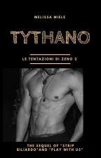 TYTHANO -Le tentazioni di Zeno- (IN PROSSIMA SCRITTURA) by Melissami91