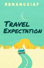 Travel Expectation by rdnanggiap