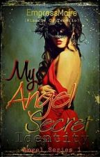 #CGD2018 My Angel Secret Identity (Angel's Series 1) ON GOING by EmpressMaire
