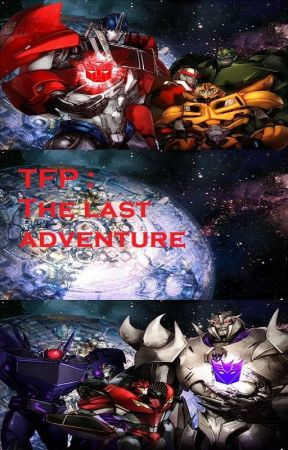 TFP-The last adventure by Aladidrago