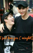 I Just Love You (MingKit) by Dikfaaa