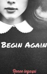 Begin Again (Book 3) by BowPrinces
