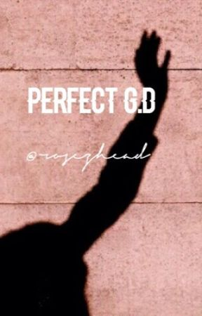 Perfect  G.D by RosezHead