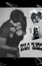 """SOLO """"AMICI"""" by laconsa04"""