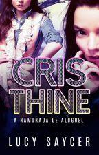 Cristhine - A Namorada De Aluguel (CONCLUÍDA) by LucySaycer
