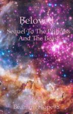 Beloved (Sequel to the Princess and the Beast - A Kylo Ren Romance FanFiction) by BeamingHope98