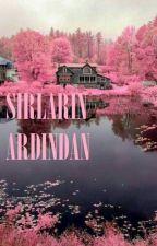 SIRLARIN ARDINDAN by semiharslnn