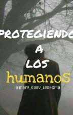 Protegiendo a los Humanos by mary_gaby_ledesma