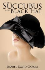 The Succubus in a Black Hat (The Succubus in a Red Dress Series Book #3) by ddgbooks