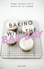 Baking With The Bad Boy by romily10