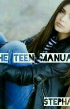 THE TEEN MANUAL by stephaniex16