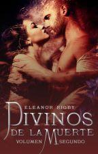 DIVINOS DE LA MUERTE II - Roce Mortal by _EleanorRigby