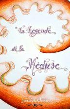 La Légende de la Méduse by JessieAChevin