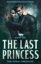 The Last Princess // Book One  ✓ by midnightcupofnoodles