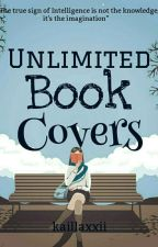 UNLIMITED BOOK COVERS (CLOSED) by kaillaxxii