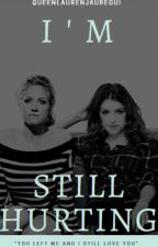 I'm Still Hurting //Bechloe Fanfic// by RealStoryMind
