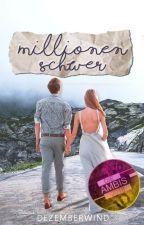 Millionenschwer || n.h. ✓ by dezemberwind