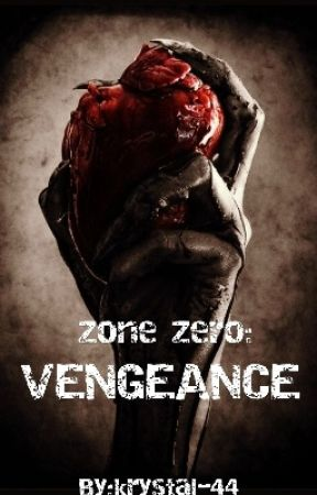Zone Zero: Vengeance (Book 3 of 3) by krystal-44