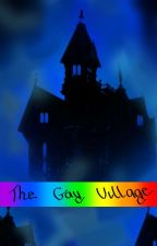 The Gay Village Season 1 by Jordan_da_best