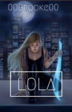 Lola by 00Brooke00