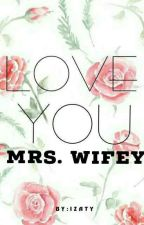 Love You Mrs Wifey by rosizaty