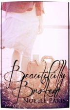 Beautifully Broken by foreverHis_