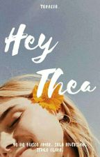 Hey Thea by Topacio__