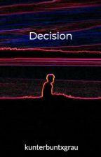 Decision by kunterbuntxgrau