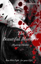 The Beautiful Murderer by itsmhemissA