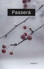 Passerà (One Shot) by ItsMyDarkParadise