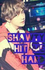 Shawty Hit Me Hard [Kim Taehyung X Reader] by bieberjiminielove