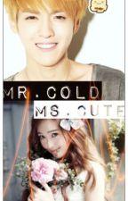 Mr.Cold ♥ Ms.Cute (one shot) by ExoShiDae_25