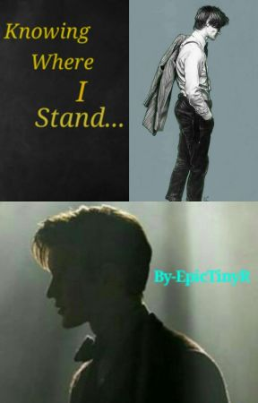 Knowing Where I Stand...(Doctor Who Love Story==11th Doctor Onwards) by EpicTinyR