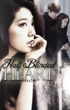 Half Blinded Heart (Editing) by lalalovepeejay