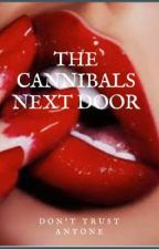 The Cannibals Next Door(completed) by __sunflcwers__