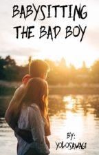 Babysitting the Bad Boy by Yolosawag1