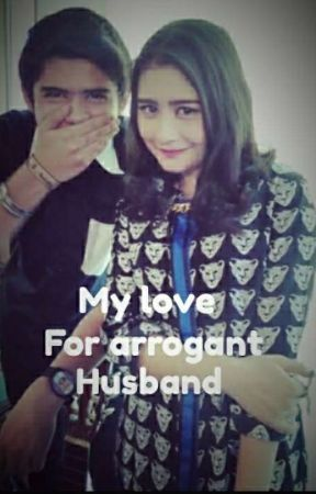 My love for arrogant husband by devymaranatha