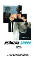 Pequeña zorra; yaoi/gay. by -myamya-