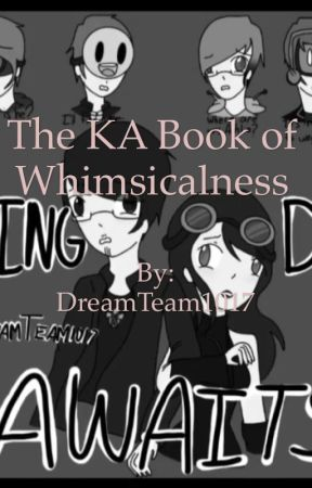 The Unneeded Kingdom Awaits Book of Whimsicalness.  by DreamTeam1017