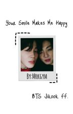 Your Smile Makes Me Happy (BTS Jikook FF.) [BEFEJEZETT] by Mrkgym