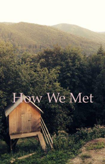 How we met; true love