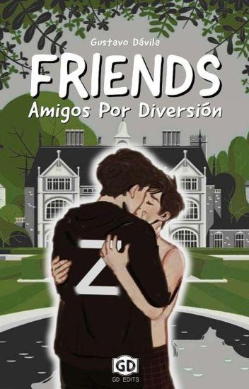 Friends  |  Amigos Por Diversión.