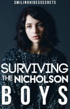 Surviving The Nicholson Boys by SmilingHidesSecrets