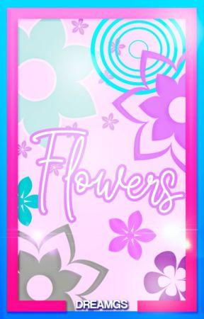 Flowers [EM BREVE] by dreamGs