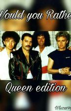 Would You Rather *Queen edition* by Roger_Hot_Drummer